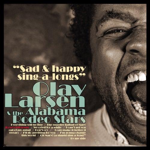 Sad & Happy Sing-a-longs by Olav Larsen & The Alabama Rodeo Stars