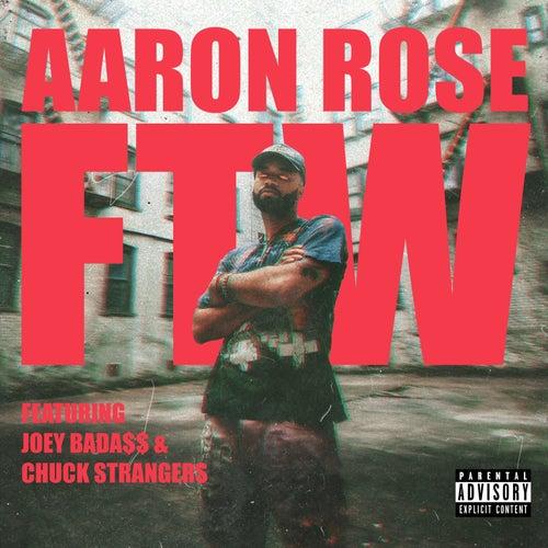 FTW (feat. Joey Bada$$ & Chuck Strangers) by Aaron Rose