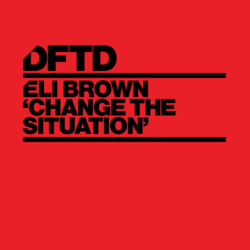 Change The Situation by Eli Brown