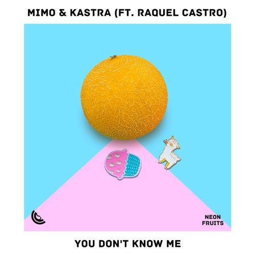 You Don't Know Me (feat. Raquel Castro) de Mimo
