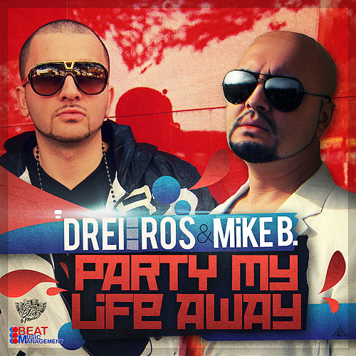 Party My Life Away de Drei Ros