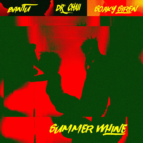 Summer Whine by Bantu & Dr. Chaii