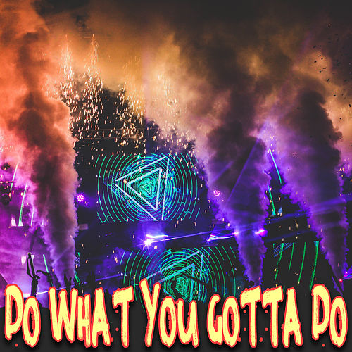 Do What You Gotta Do by Kph