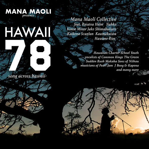 Hawaii 78: Song Across Hawaii by Mana Maoli Collective