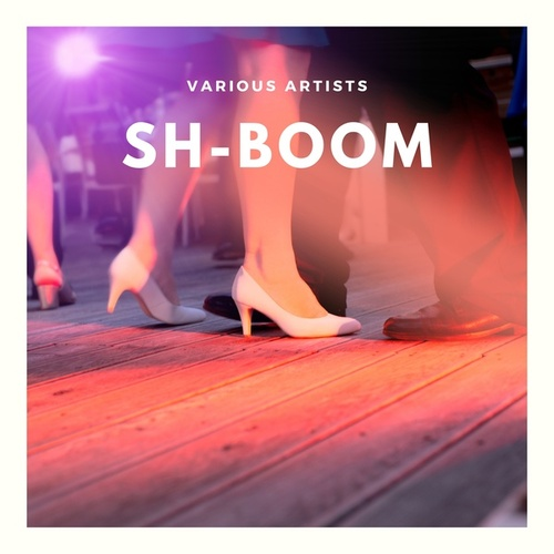 Sh-Boom by Various Artists