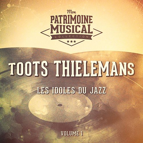Les idoles du Jazz : Toots Thielemans, vol. 1 von Toots Thielemans