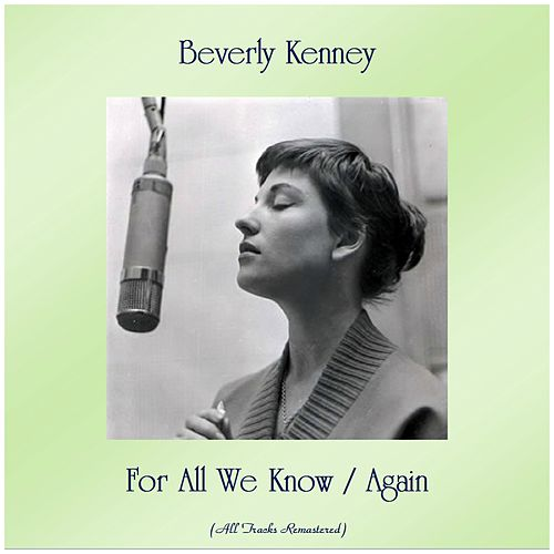 For All We Know / Again (All Tracks Remastered) by Beverly Kenney