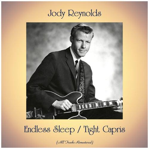 Endless Sleep / Tight Capris (All Tracks Remastered) von Jody Reynolds