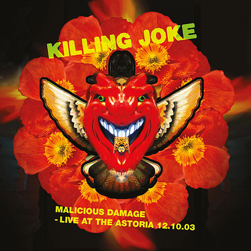 Malicious Damage - Live at the Astoria 12.10.03 de Killing Joke