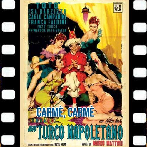 Carmè Carmè (Dal Film Un Turco Napoletano 1953) by Toto