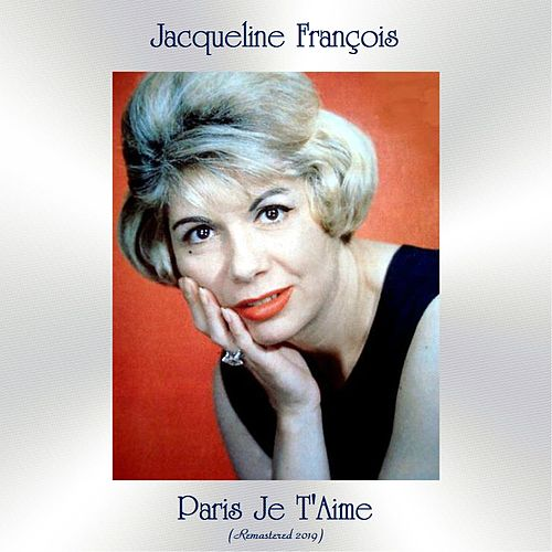 Paris Je T'Aime (Remastered 2019) de Jacqueline François