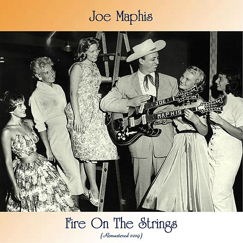 Fire On The Strings (Remastered 2019) by Joe Maphis