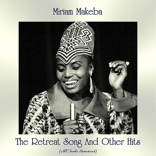 The Retreat Song And Other Hits (All Tracks Remastered) de Miriam Makeba