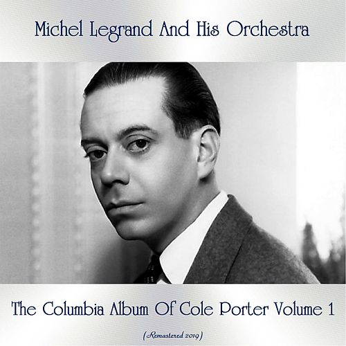 The Columbia Album Of Cole Porter Volume 1 (Remastered 2019) von Michel Legrand