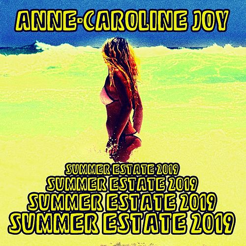 Summer Estate 2019 von Anne-Caroline Joy