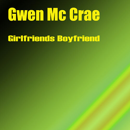 Girlfriends Boyfriend de Gwen McCrae