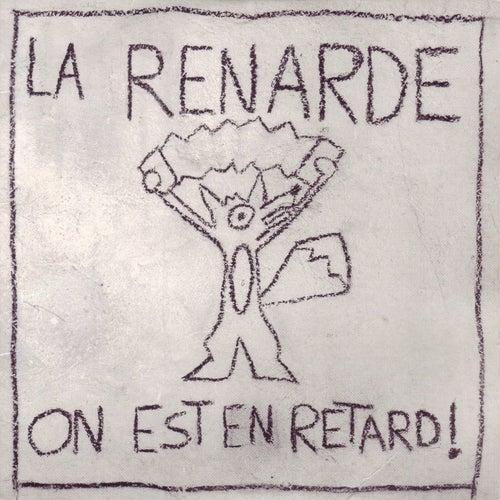 On est en retard! de Renarde