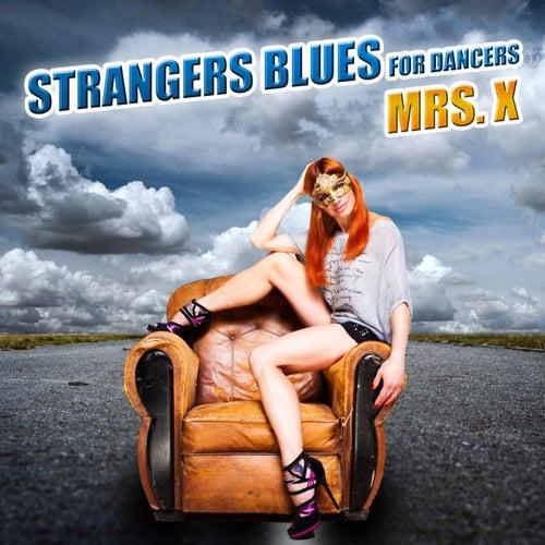 Strangers Blues for Dancers von Mrs X