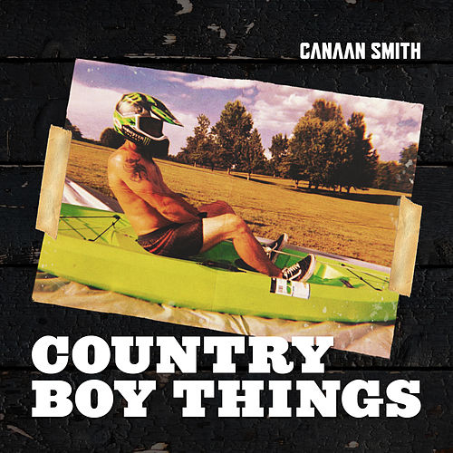 Country Boy Things by Canaan Smith