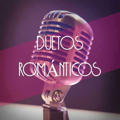 Duetos románticos by Various Artists