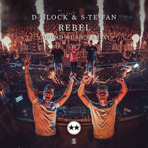 Rebel (Sound Rush Remix) de D-Block