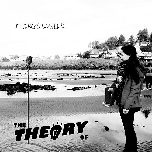 Things Unsaid by The Theory Of