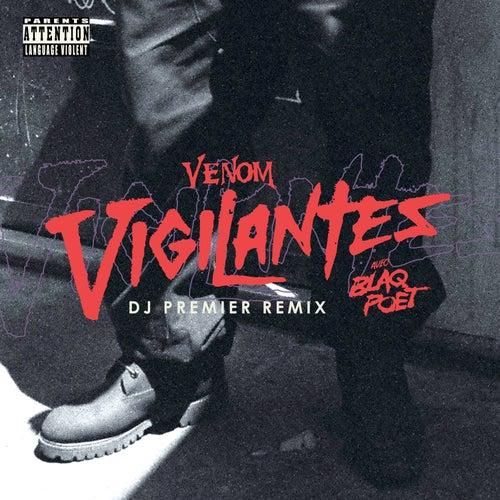 Vigilantes (DJ Premier Remix) by Venom