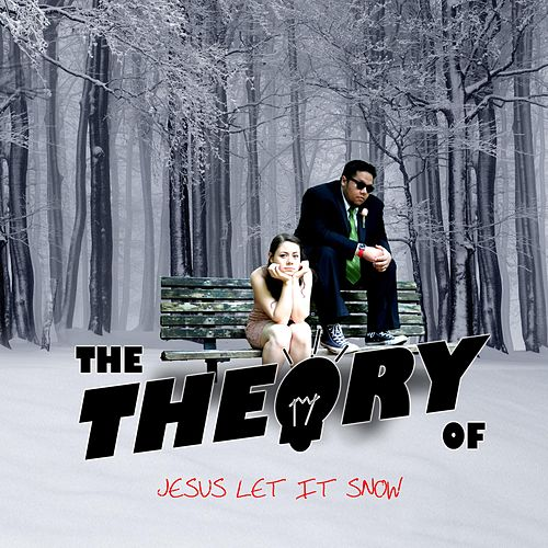 Jesus Let It Snow by The Theory Of