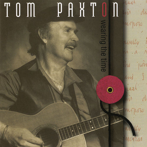 Wearing The Time de Tom Paxton