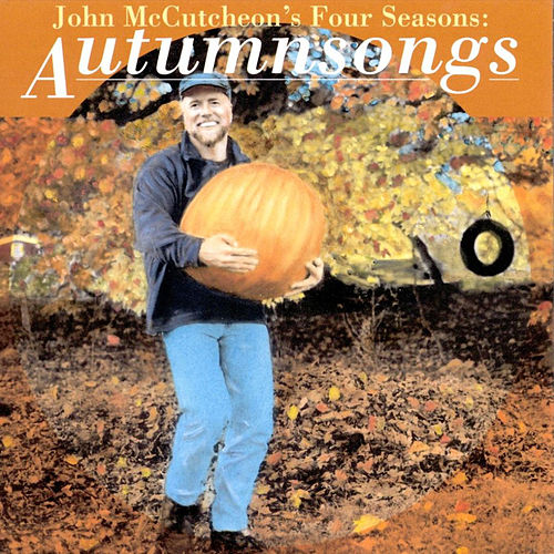 John McCutcheon's Four Seasons: Autumnsongs de John McCutcheon