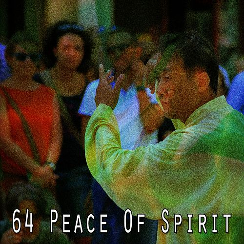 64 Peace of Spirit by Lullabies for Deep Meditation