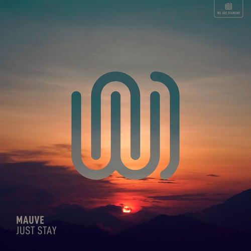 Just Stay de Mauve