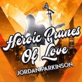 Heroic Prunes of Love by Jordan Parkinson