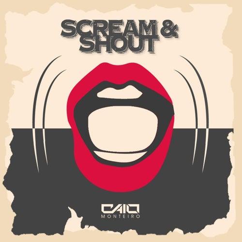 Scream & Shout by Caio Monteiro