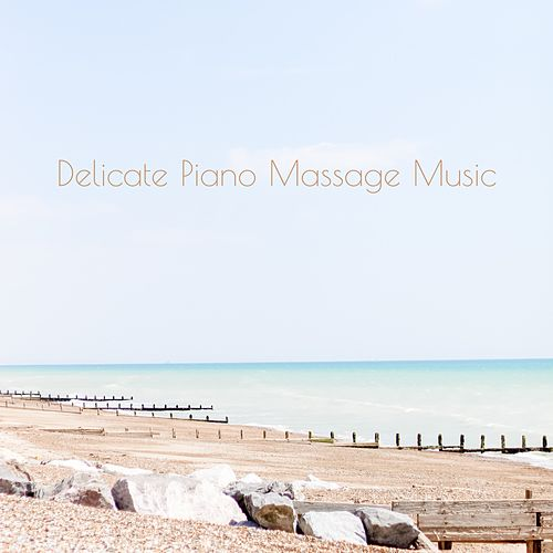 Delicate Piano Massage Music de Massage Tribe