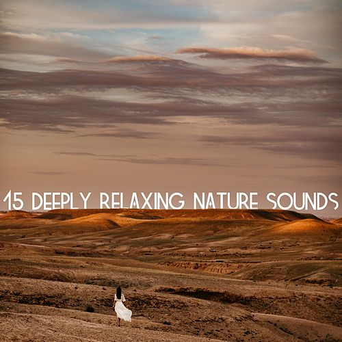 15 Deeply Relaxing Nature Sounds de Massage Tribe