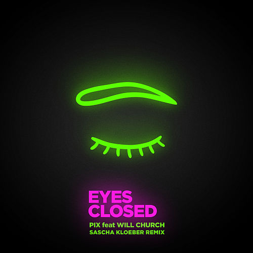 Eyes Closed (Sascha Kloeber Remix) de Pix