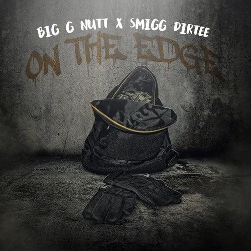 On the Edge (feat. Smigg Dirtee) von Big G Nutt