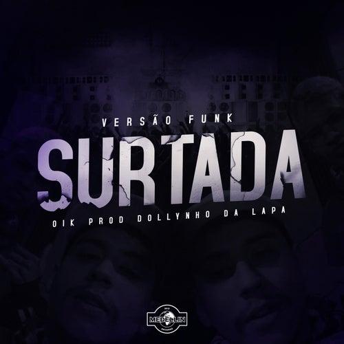 Surtada (Versão Funk) by DJ Dollynho Da Lapa