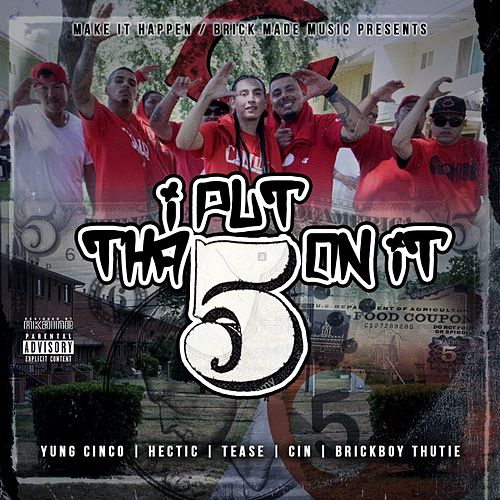 I Put Tha 5 On It (feat. Hectic, Tease, Cin & Brickboy Thutie) von Yung Cinco