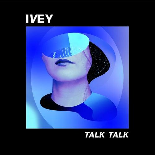 Talk Talk de Ivey