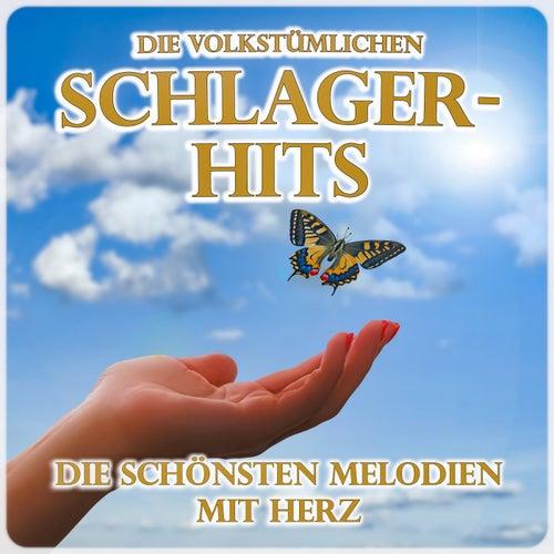 Die volkstümlichen Schlager-Hits (Die schönsten Melodien mit Herz) by Various Artists