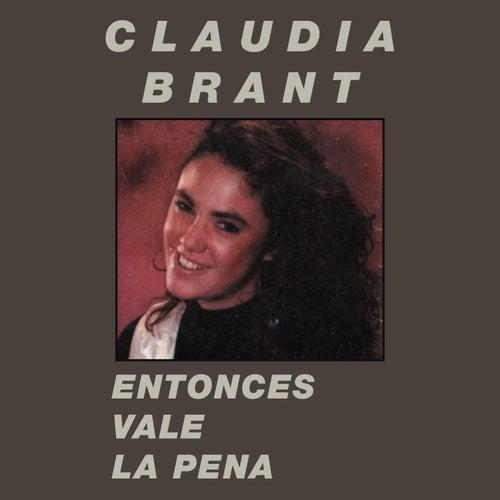 Entonces Vale la Pena by Claudia Brant
