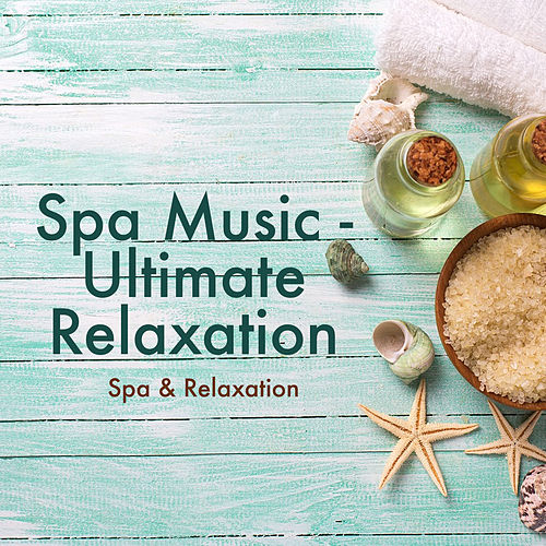 Spa Music - Ultimate Relaxation de S.P.A