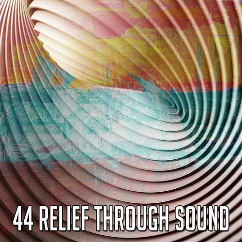 44 Relief Through Sound von Entspannungsmusik