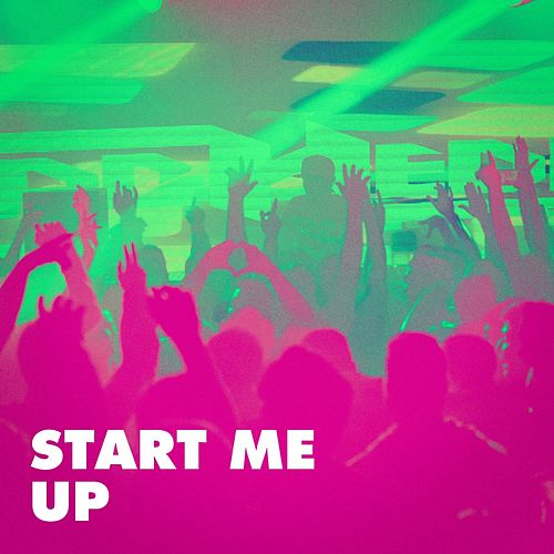 Start Me Up by Various Artists