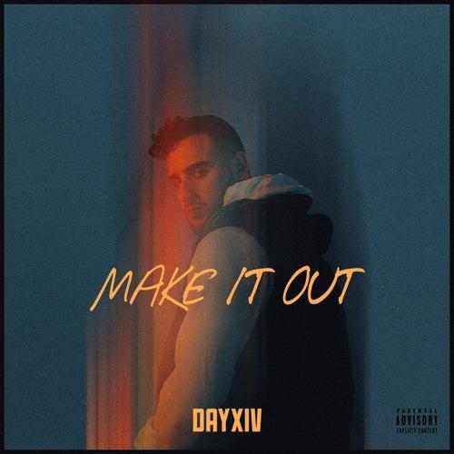 Make It Out de Dayxiv