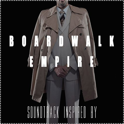Soundtrack Inspired by Boardwalk Empire von Various Artists
