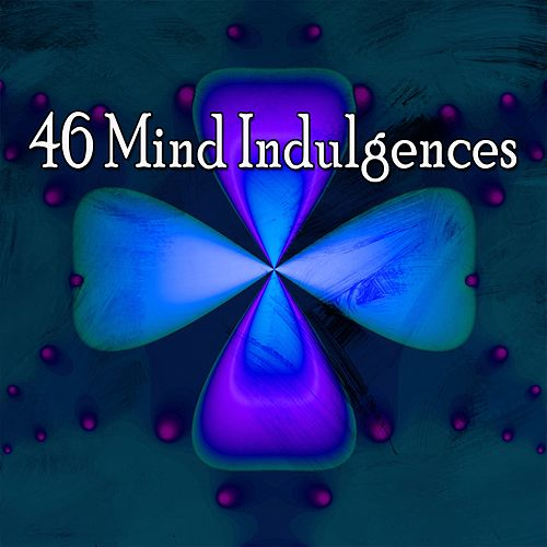 46 Mind Indulgences by Yoga Music