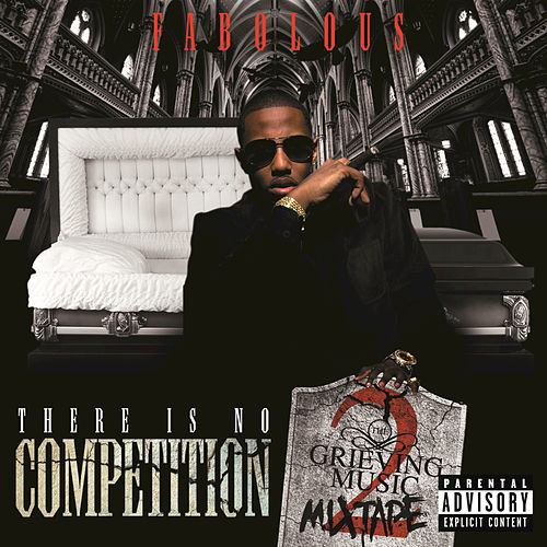 There Is No Competition 2: The Grieving Music Mixtape de Fabolous